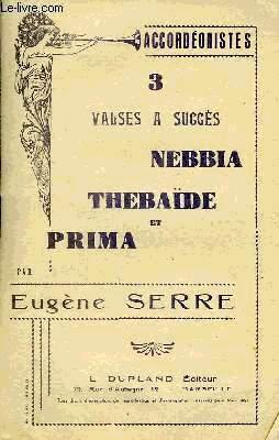 NEBBIA / THEBAIDE / PRIMA