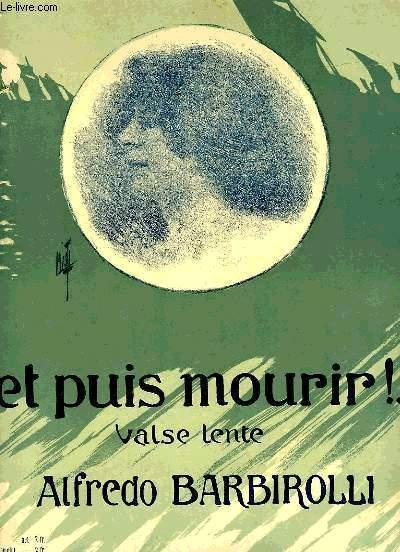 ET PUIS MOURIR !..