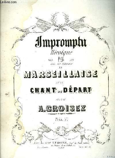 IMPROMPTU HEROIQUE / LA MARSEILLAISE / LE CHANT DU DEPART