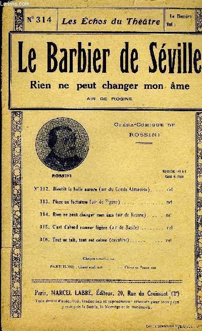 LES ECHOS DU THEÂTRE N°314. LE BARBIER DE SEVILLE, RIEN NE PEUT CHANGER MON AME