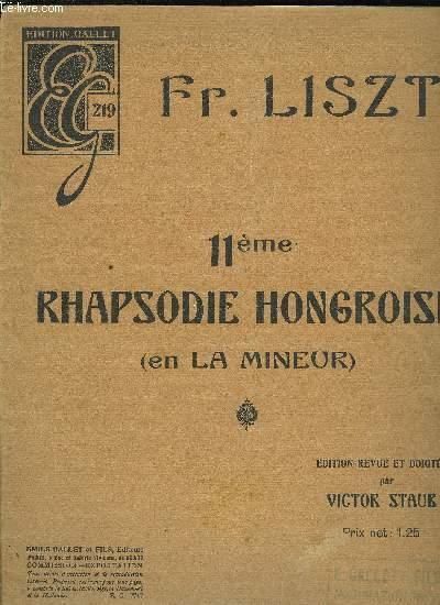 11ème RHAPSODIE HONGROISE en la mineur + EXTRAITS DE RAOUL LAPARRA N°8 ALEGRIAS, DE PAUL FIEVET HOMMAGA A J.S BACH, DE RAOUL LAPARRA N°1 MALAGUENA ET DE F.LUGA SUR LE LAC BLEU