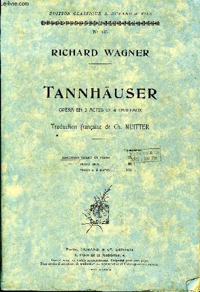 TANNHAUSER opéra en trois actes et quatre tableaux partition chant et piano en français.