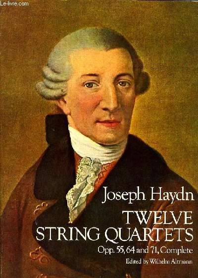 TWELVE STRING QUARTETS OPP.55, 64 and 71