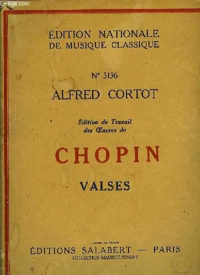 VALSES EDITION DE TRAVAIL DES OEUVRES DE CHOPIN EDITION NATIONAL ED MUSIQUE CLASSIQUE N°5136