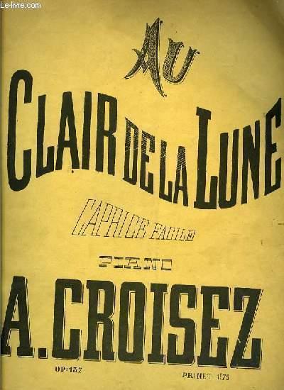 AU CLAIR DE LUNE pour piano OP.137