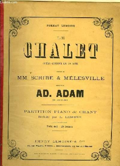 LE CHALLET opéra-comique en un acte paroles de MM. Scribe & Melesvillle partition pour piano et chant