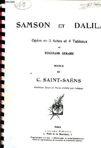 SAMSON ET DALILA opéra en 3 actes et 4 tableaux de Ferdinand Lemaire partition chant e tpiano réduite par l'auteur POLYCOPIE
