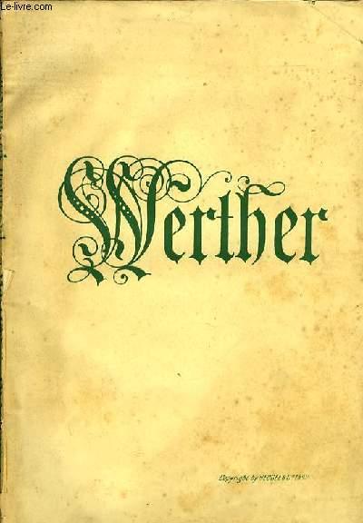 WERTHER drame lyrique en quatre actes et cinq tableaux d'aprés goethe poème de M.M. Edouard Blau, Paul Milliet et georges Hartmann