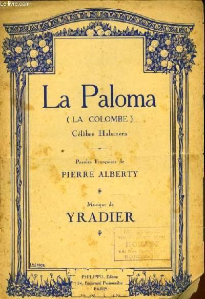 LA PALOMA (la colombe) célèbre habanera PARTITION POUR LE CHANT