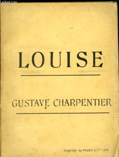 LOUISE roman musical en quatre actes et cinq tableaux