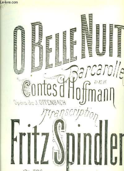 O BELLE NUIT Bacarolle contes d'Hoffmann OP.326
