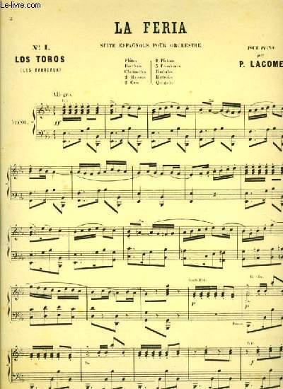 LA FERIA suite espagnole pour orchestre N°1 LOS TOROS (les taureaux), N°2 LA REJA et N°3 LA ZARZUELA: POUR PIANO, VIOLON, VIOLONCELLE OU CONTRE BASSE