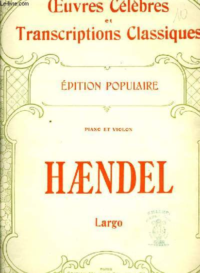 LARGO pour piano et violon OEUVRES CELEBRES ET TRANSCRIPTIONS CLASSIQUES EDITION POPULAIRE