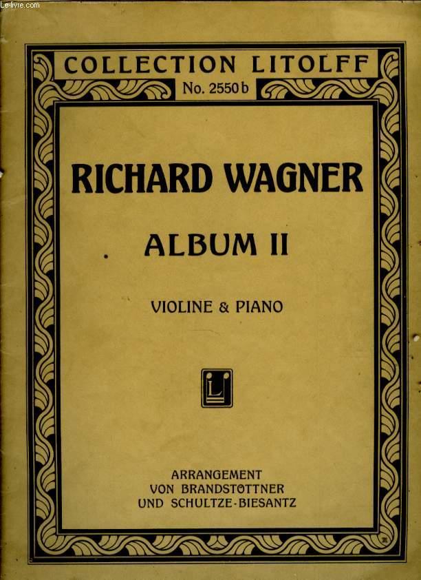ALBUM II. AUSWAHL DER SHONSTEN / LURISSCHEN STUCKE AUS / RICHARD WAGNER'S OPERN UND MUSIKDRAMEN