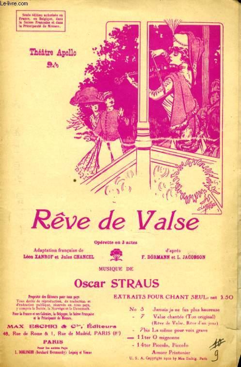 REVE DE VALSE N° 11 VOYONS, PUISQUE LA DESTINEE OPERETTE EN 3 ACTES.