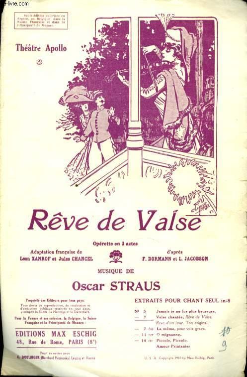 REVE DE VALSE N°7 BIS REVE DE VALSE, REVE D' UN JOUR OPERETTE EN 3 ACTES
