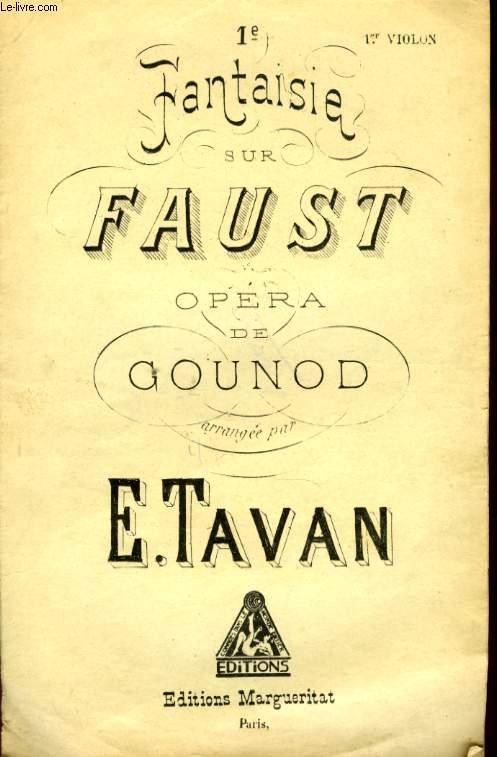 FAUST OPERA DE CH. GOUNOD 1ERE FANTAISIE