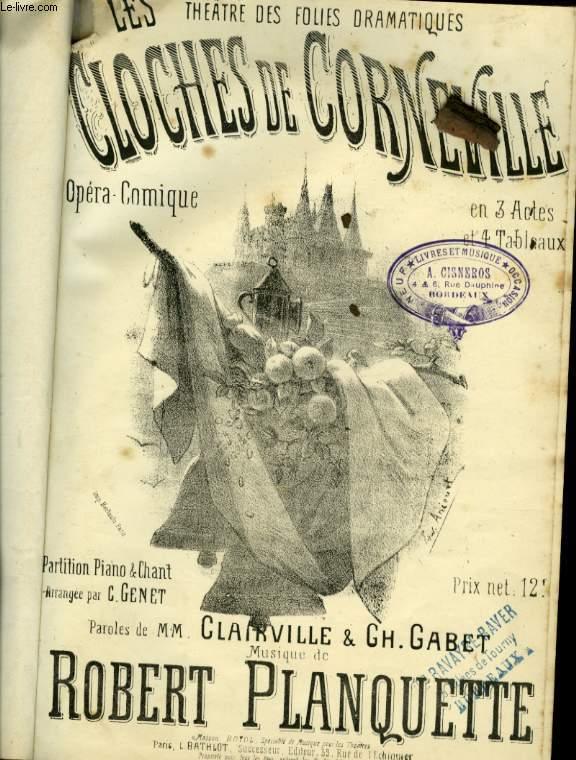 LES CLOCHES DE CORNEVILLE. OPERA COMIQUE EN 3 ACTES ET 4 TABLEAUX