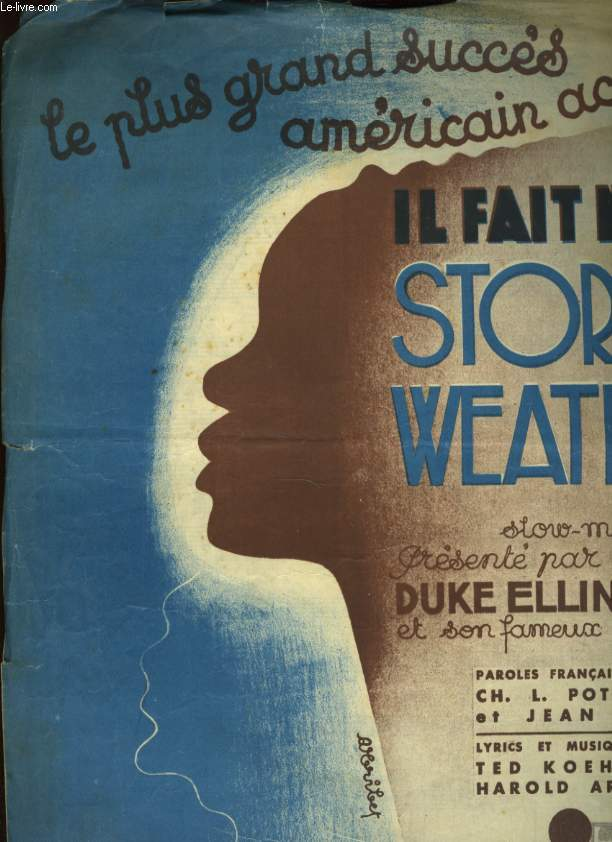 STORMY WEATHER ( KEEPS RAININ'ALL THE TIME)  ( IL FAIT NOIR)