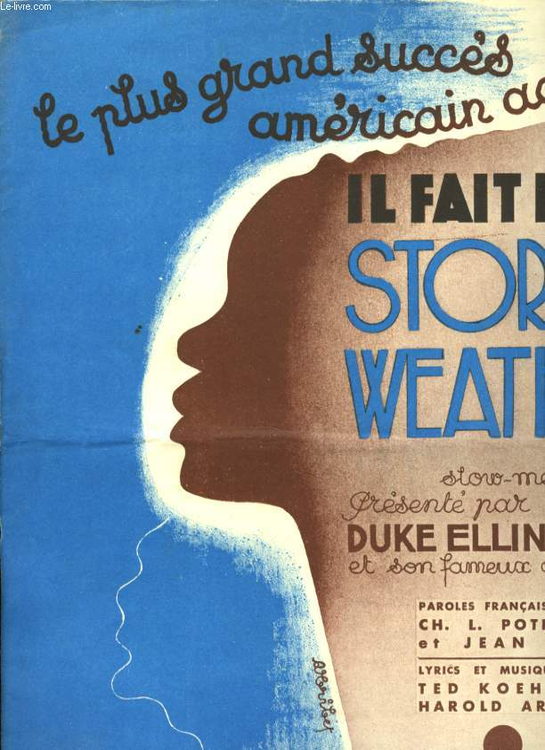 STORMY WEATHER ( KEEPS RAININ' ALL THE TIME)  ( IL FAIT NOIR)