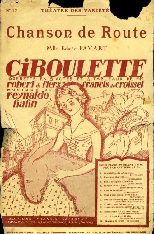 CIBOULETTE OPERA EN 3 ACTES ET 4 TABLEAUX.   CHANSON DE ROUTE
