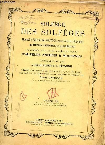 SOLFEGE DES SOLFEGES. VOLUME 3A. NOUVELLE EDITION DU SOLFEGE POUR VOIX DE SOPRANO.