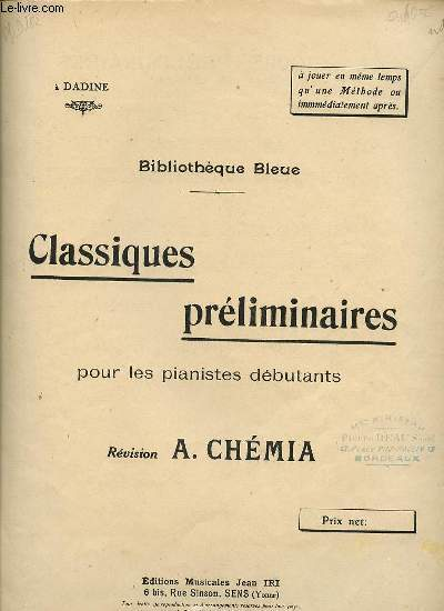 CLASSIQUES PRELIMINAIRES POUR LES PIANISTES DEBUTANTS.