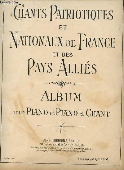CHANTS PATRIOTIQUES ET NATIONAUX DE FRANCE ET DES PAYS ALLIES. ALBUM POUR PIANO ET PIANO ET CHANT.