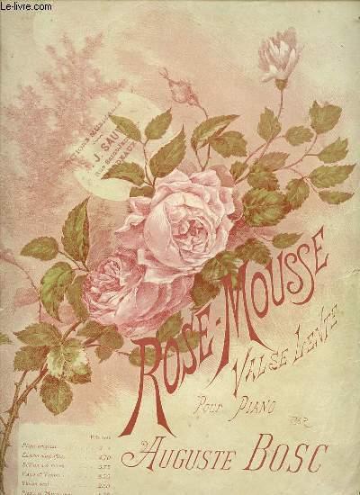 ROSE MOUSSE, GRISERIE, IVRESSE D'ANTAN.