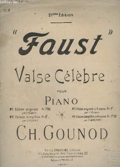 FAUST - VALSE CELEBRE POUR PIANO A QUATRE MAINS - OPERA EN CINQ ACTES - N°3 : EDITION ORIGINALE A 4 MAINS PAR L'AUTEUR.