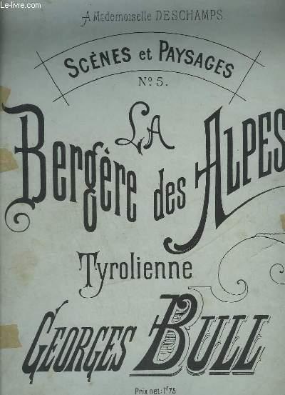 SCENES ET PAYSAGES - N° 5 : LA BERGERE DES ALPES, TYROLIENNE - POUR PIANO.