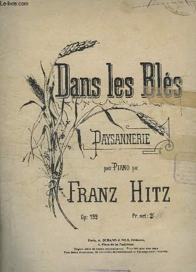 DANS LES BLES - PAYSANNERIE - OP. 199. - POUR PIANO.