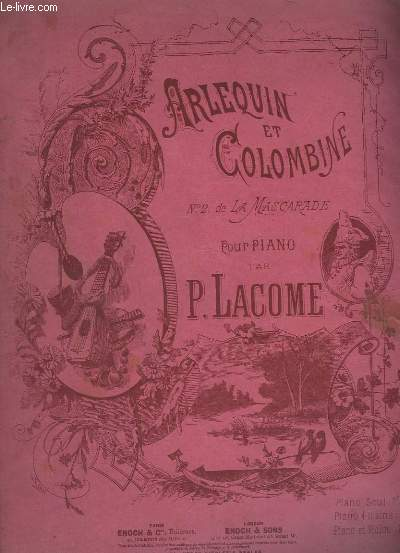 ARLEQUIN ET COLOMBINE - N°2 : MASCARADE, AIRS DE BALLET EN SUITE D'ORCHESTRE - DIVERTISSEMENT POUR PIANO.