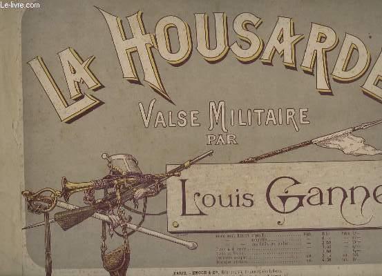 LA HOUSARDE - VALSE MILITAIRE.