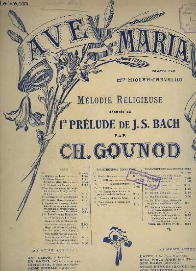 AVE MARIA - MELODIE RELIGIEUSE ADAPTEE AU PREMIER PRELUDE DE J.J. BACH - N°4 : TRANSCRIPTION POUR PIANO SEUL.