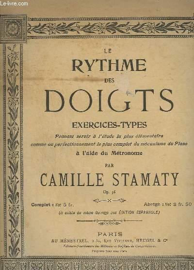 LE RYTHME DES DOIGTS - EXERCICES TYPES POUVANT SERVIR A L'ETUDE LA PLUS ELEMENTAIRE COMME AU PERFECTIONNEMENT LE PLUS COMPLET DU MECANISME DU PIANO - OP.36.