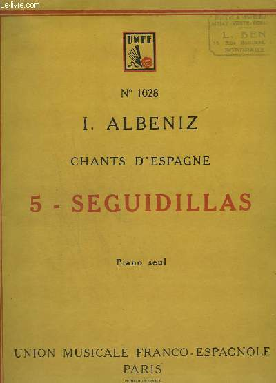 CHANTS D'ESPAGNE - N° 1028 - 5 : SEGUIDILLAS - PIANO SEUL.