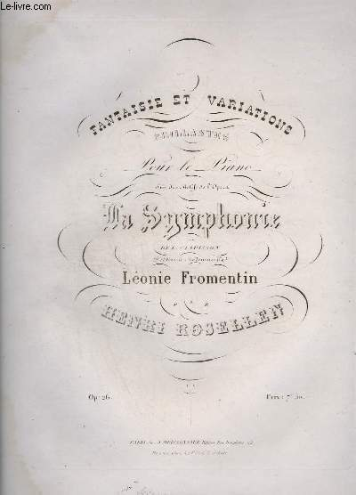 FANTAISIE ET VARIATIONS BRILLANTES - POUR PIANO - OP.26 - SUR LES MOTIFS DE L'OPERA MA SYMPHONIE DE L. CLAPISSON.