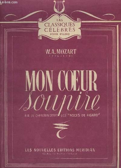 MON COEUR SOUPIRE - AIR DE CHERUBIN - EXTRAIT DES NOCES DE FIGARO - TRANSCRIPTION POUR PIANO.