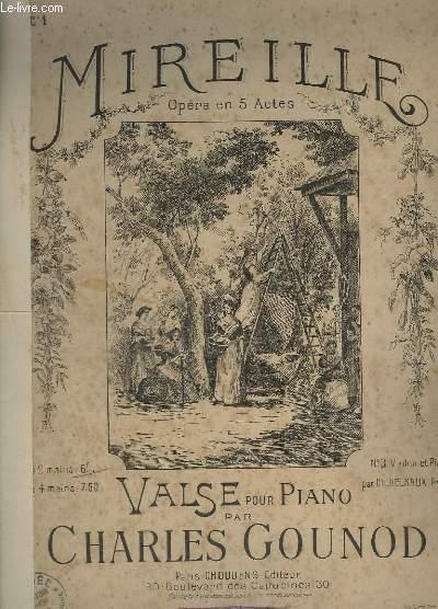 MIREILIE - OPERA EN 5 ACTES - VALSE POUR PIANO A DEUX MAINS.