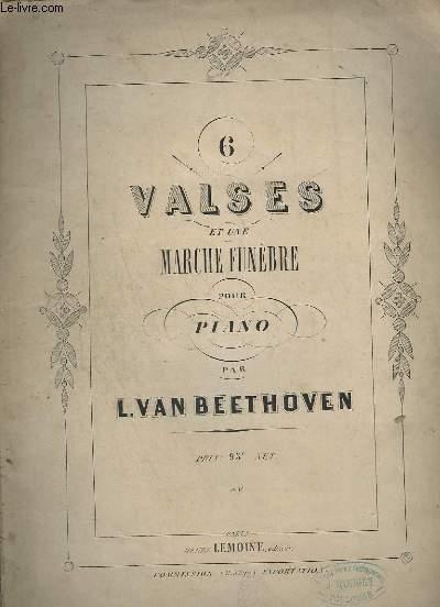 6 VALSES ET UNE MARCHE FUNEBRE - POUR PIANO.