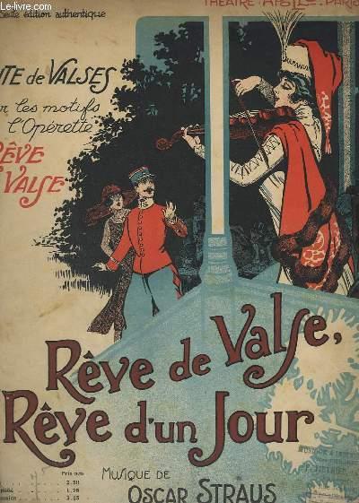 REVE DE VALSE, REVE D'UN JOUR / SUITE DE VALSES TIREE DE L'OPERETTE