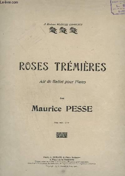 ROSES TREMIERES - AIR DE BALLET POUR PIANO.