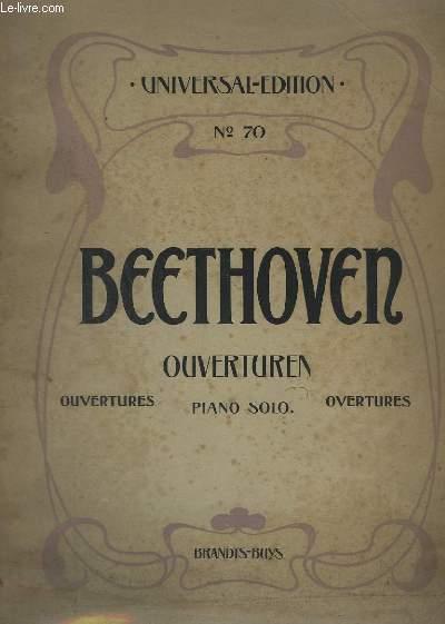 OUVERTUREN - PIANO SOLO - N°70 - 11 TITRES : PROMETHEUS + CORIOLAN + LEONORE N°1 + LEONORE N°2 + LEONORE N°3 + FIDELIO + EGMONT + RUINEN VON ATHEN + NAMENSFEIER + KÖNIG STEPHAN + DIE WEIHE DES HAUSES.