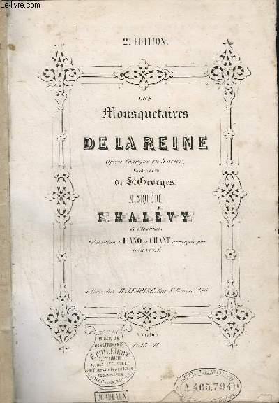 LES MOUSQUETAIRES DE LA REINE - OPERA COMIQUE EN 3 ACTES - PARTITION PIANO ET CHANT - 2° EDITION.