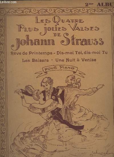 LES QUATRE PLUS JOLIES VALSES - RÊVE DE PRINTEMPS + DIS-MOI TOI, DIS-MOI TU + LES BAISERS + UNE NUIT A VENISE - POUR PIANO.- 2° ALBUM.