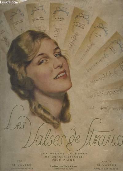 LES VALSES DE STRAUSS - POUR PIANO - VOLUME 1 : 15 TITRES : LE BEAU DANUBE BLEU / BLUE DANUBE / AN DER LCHÖNEN BLAUEN DONAU + LEGENDES DE LA FORET VIENNOISE / TALES FROM THE VIENNA WOODS / GELCHICHTEN AUS DEM WIENERWALD ...TEXTE FRANCAIS/ALLEMAND/ANGLAIS.