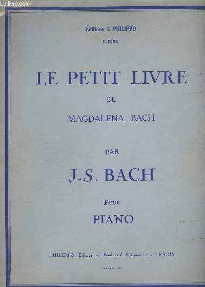 LE PETIT LIVRE DE MAGDALENA BACH - POUR PIANO.