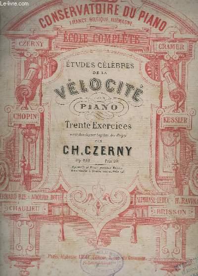 ETUDES CELEBRES DE LA VELOCITE POUR PIANO - 30 EXERCICES POUR DEVELOPPER L'EGALITE DES DOIGTS - OP.299.