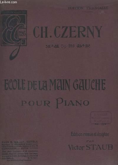 ECOLE DE LA MAIN GAUCHE - POUR PIANO - OP.399.